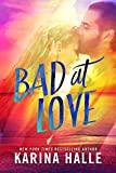 #7: Bad at Love: A Standalone Friends-to-Lovers Romance