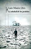 La soledad de los perdidos (Spanish Edition)