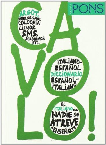 CAVOLO! Diccionario de argot Italiano/Español - Español/Italiano (Diccionarios De Argot)