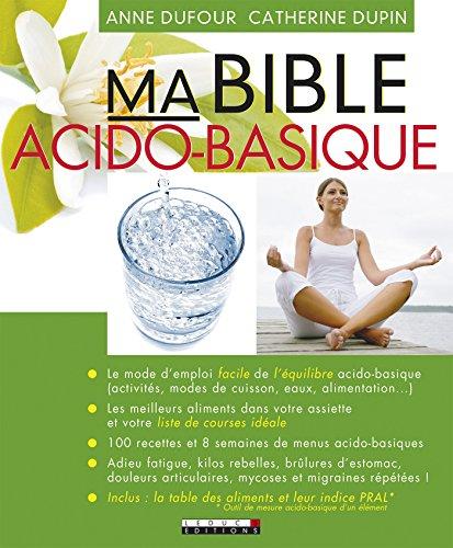 Ma bible acido-basique: Le mode d'emploi facile de l'équilibre acido-basique (SANTE/FORME) par Anne Dufour