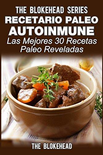 Recetario Paleo Autoinmune: ¡Las mejores 30 recetas Paleo reveladas!