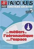 """Afficher """"Les métiers de l'aéronautique et de l'espace"""""""