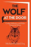 The Wolf at the Door: Undue Influence and Elder Financial Abuse