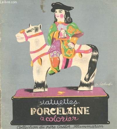 STATUETTES DE PORCELAINE A COLORIER. COLLECTION DU PERE CASTOR. par BELVES PIERRE
