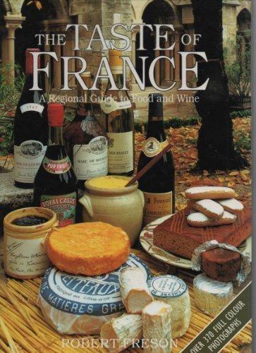 The Taste of France by Stoker, Leslie ( ed) Photographs By Robert Freson (1993) Hardcover