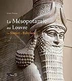La Mésopotamie au Louvre - De Sumer à Babylone