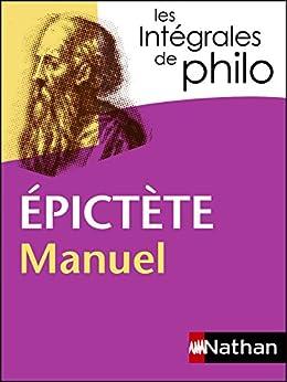 Intégrales de Philo - EPICTETE, Manuel par [Epitecte, Roche, Christian, Barrere, Jean-Jacques]