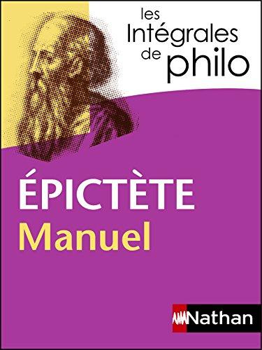 Intégrales de Philo - EPICTETE, Manuel (Les Intégrales de Philo t. 19)