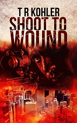 shoot-to-wound-a-suspense-thriller-english-edition