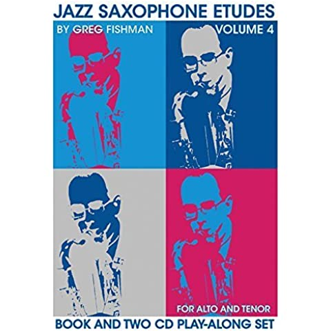 Jazz Saxophone Etudes Volume 4 by Greg Fishman (2015-07-31)
