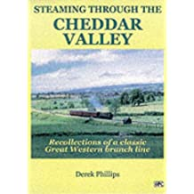 Steaming Through the Cheddar Valley