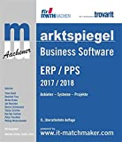 Marktspiegel Business Software ERP/PPS 2017/2018: Anbieter - Systeme - Projekte