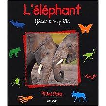 L'Eléphant, géant tranquille