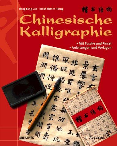 Chinesische Kalligraphie. Arbeiten mit Pinsel und Tusche. Anleitungen und Vorlagen (Livre en allemand) par Cao Rong Fang