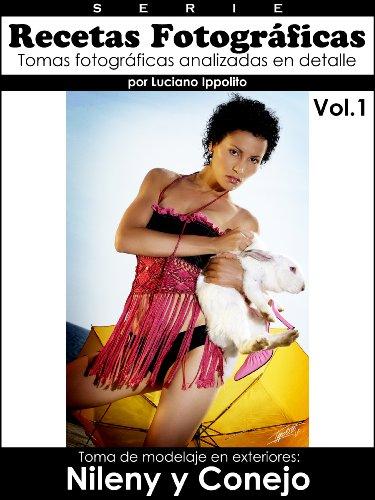 Recetas Fotgráficas: Tomas fotográficas analizadas en detalle (Toma de modelaje en exteriores: Nileny y Conejo nº 1) por Luciano Ippolito