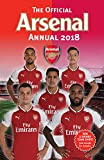 The Official Arsenal FC Annual 2018 (Annuals 2018)