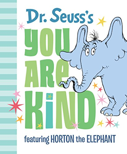 Dr. Seuss's You Are Kind: Featuring Horton the Elephant (Classic Seuss)