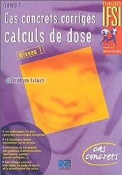 Cas concrets corrigés, tome 1 : calculs de dose