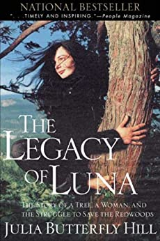 Legacy of Luna: The Story of a Tree, a Woman, and the Struggle to Save the Redwoods par [Hill, Julia]