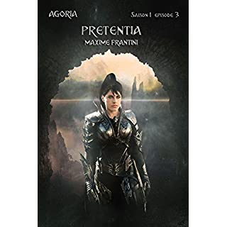 Agoria Saison 1 Episode 3: Pretentia (French Edition)