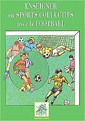 Enseigner en sports collectifs avec le football