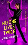 No One Lives Twice: A Lexi Carmichael Mystery, Book One: A humorous geek girl mystery