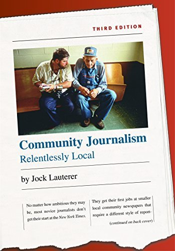 Community Journalism: Relentlessly Local (H. Eugene and Lillian Youngs Lehman Series) by Jock Lauterer (2006-01-24)