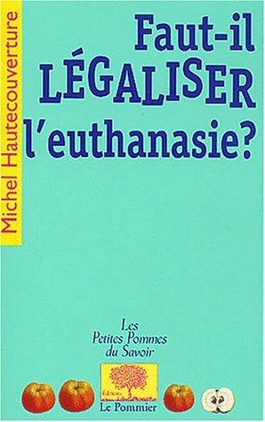 Faut-il légaliser l'euthanasie ?