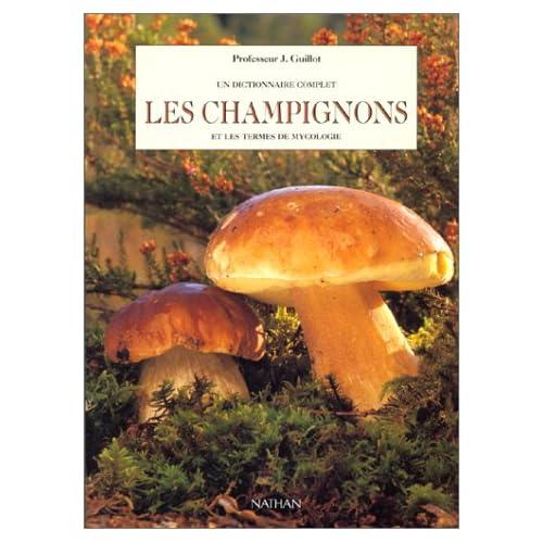 Un dictionnaire complet, Les Champignons et les termes de mycologie