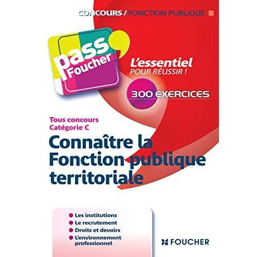 Pass'Foucher - Connaître la Fonction publique territoriale Tous concours Cat C