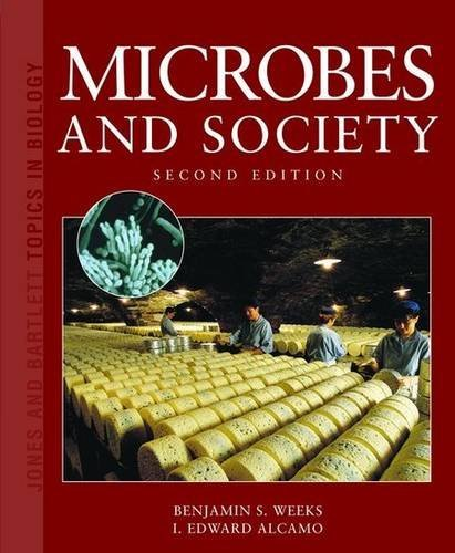 Microbes and Society (Jones and Bartlett Topics in Biology) by Benjamin S. Weeks (2007-10-22)