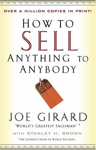 [How to Sell Anything to Anybody] [by: Joe Girard]
