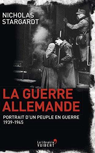 La Guerre allemande: Portrait d'un peuple en guerre 1939-1945