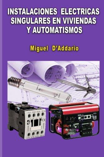Instalaciones eléctricas singulares en viviendas y automatismos por Miguel D'Addario