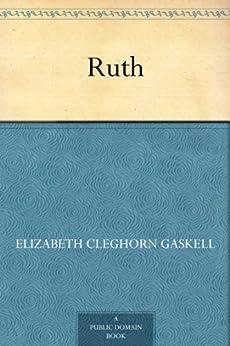 Ruth by [Gaskell, Elizabeth Cleghorn]