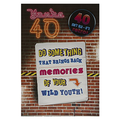 You're 40 Do Something That Brings Back Memories Of Your Wild Youth Card