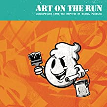 Art On The Run: Miami: Inspiration from the streets of Miami, FL