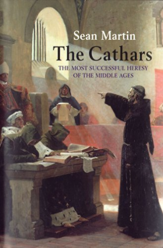 The Cathars: The Most Successful Heresy of the Middle Ages por Sean Martin
