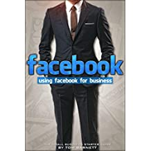 Using Facebook For Business: The Small Business Starter Guide (English Edition)