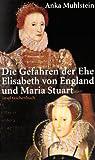 Image de Die Gefahren der Ehe: Elisabeth von England und Maria Stuart (insel taschenbuch)