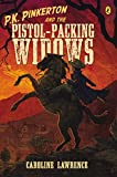 P.K. Pinkerton and the Pistol-Packing Widows by Caroline Lawrence (2015-03-10)