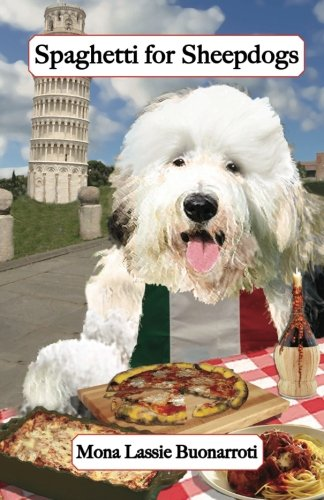 Spaghetti for Sheepdogs: Gourmet Recipes for Dogs & Dog Lovers: Volume 3 (Cookbooks from The Canine Cuisine Team)