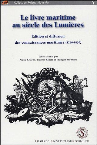 Le livre maritime au siècle des Lumières : Edition et diffusion des connaissances maritimes (1750-1850)