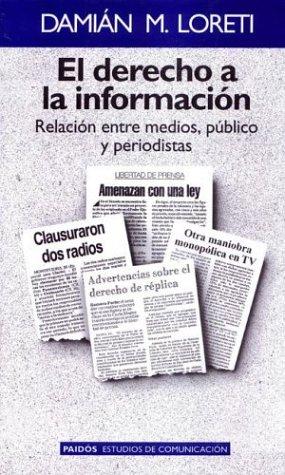 El derecho a la informacion (Paidos Estudios de Comunicacion) por Damian M. Loreti