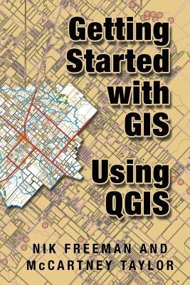[(Getting Started with GIS Using Qgis)] [Author: McCartney M Taylor] published on (June, 2014)