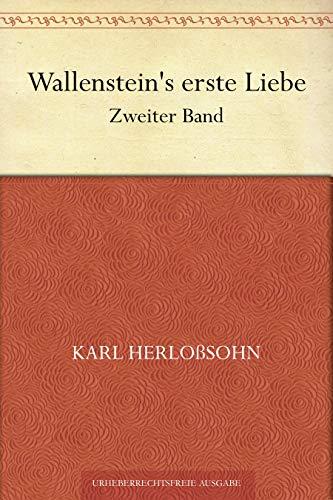 Wallenstein's erste Liebe. Zweiter Band