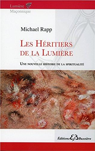 Les Héritiers de la Lumière - Une nouvelle histoire de la spiritualité par Michael Rapp