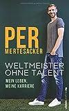 Produkt-Bild: Weltmeister ohne Talent: Mein Leben, meine Karriere