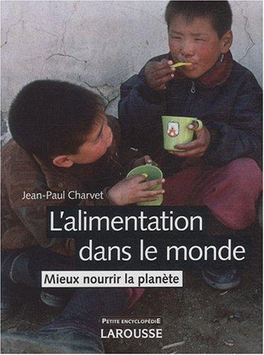 L'alimentation dans le monde : Mieux nourrir la planète