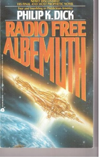 Radio Free Albemuth by Philip K. Dick (1987-12-31)